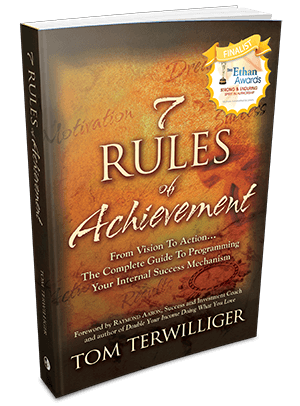 7 Rules of Achievement | Tom Terwilliger | Achievement Mentor